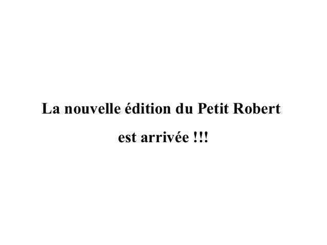 La nouvelle édition du Petit Robert est arrivée !!!