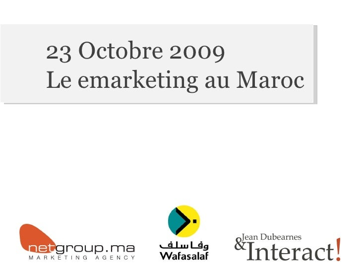 23 Octobre 2009 Le emarketing au Maroc
