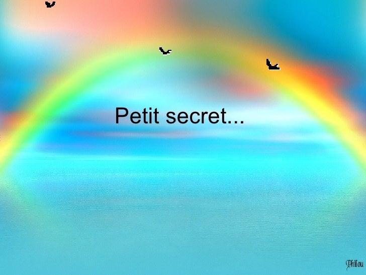 Petit secret...