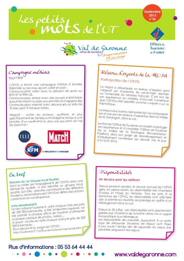 Septembre 2013 n°36  Les petits  mots de l'OT  Campagne médias  Réseau d'experts de  Tout l'été  L'OTVG a lancé une campag...