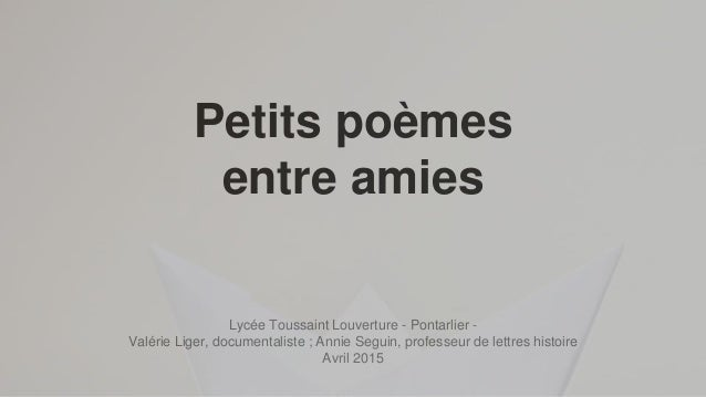 Petits poèmes entre amies Lycée Toussaint Louverture - Pontarlier - Valérie Liger, documentaliste ; Annie Seguin, professe...