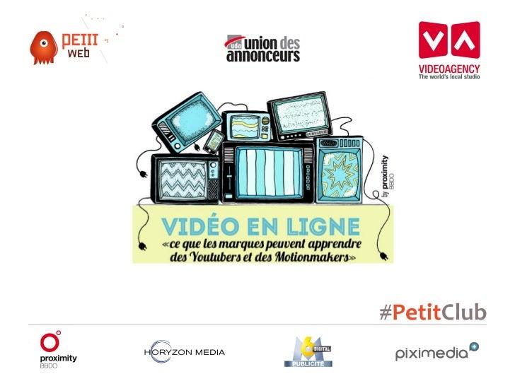 Petit Club : Les marques et la vidéo en ligne - Video Agency