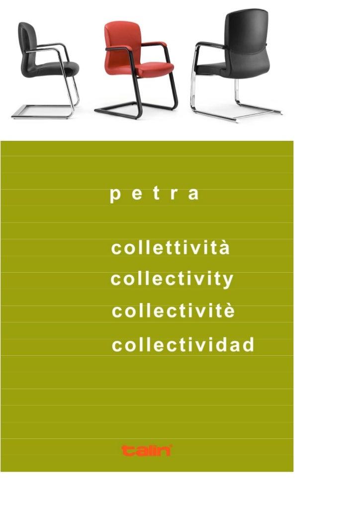 Completano l'offerta PETRA le sedute destinate ad uso interlocutorio e                     meeting sia girevoli che fisse....