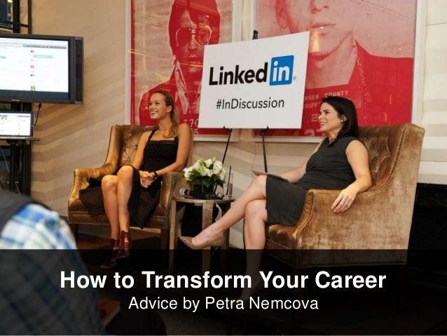 How to Transform Your Career Advice by Petra Nemcova