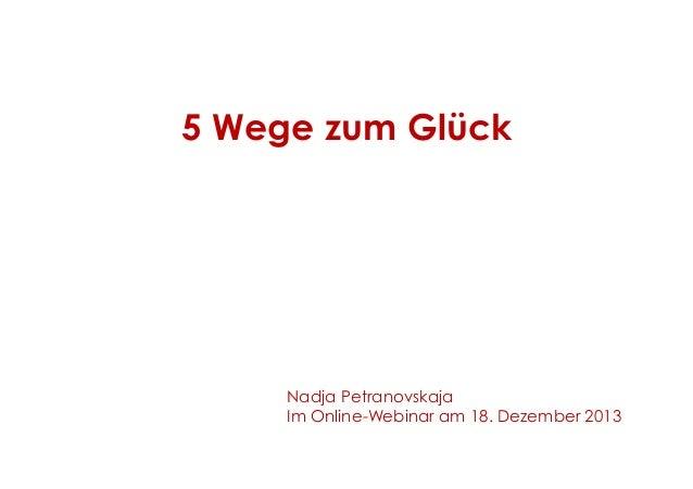 5 Wege zum Glück  Nadja Petranovskaja Im Online-Webinar am 18. Dezember 2013