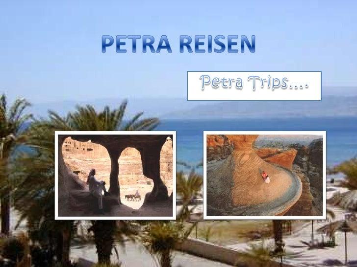 <li>PETRA REISEN<br />Petra Trips…-><br /></li><li>Fahrende Reise…… Riding Trip<br /></li><li>…Stolpern Sie Ort…<br /><...