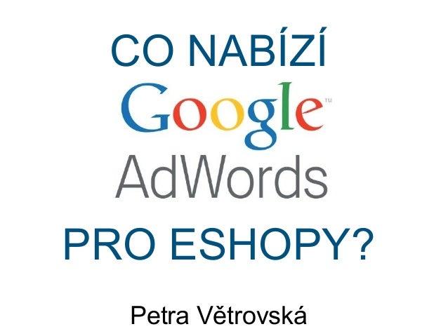 Co nabízí Google AdWords pro eshopy?