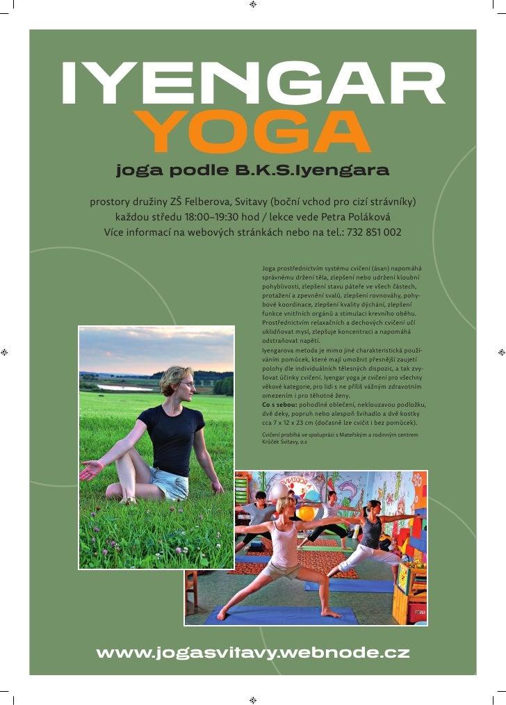 IYENGAR  YOGA     joga podle B.K.S.Iyengaraprostory družiny ZŠ Felberova, Svitavy (boční vchod pro cizí strávníky)     kaž...