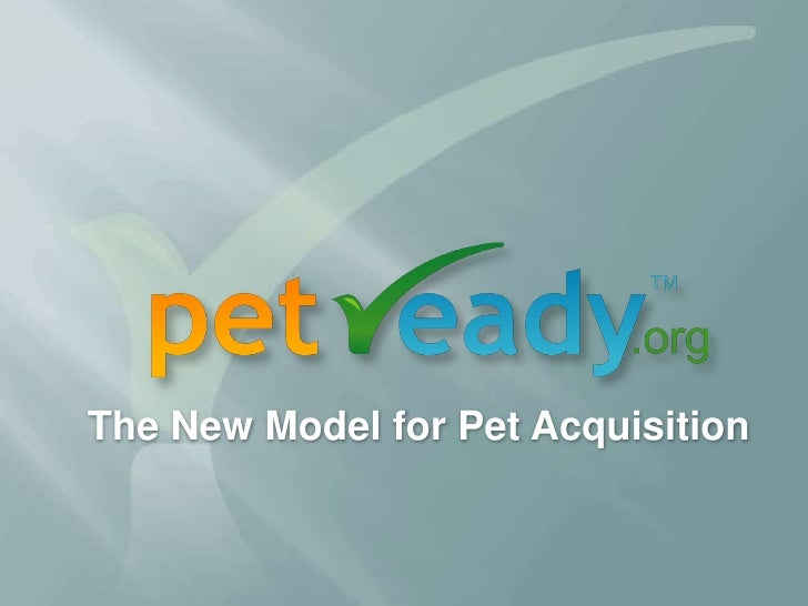The New Model for Pet Acquisition<br />