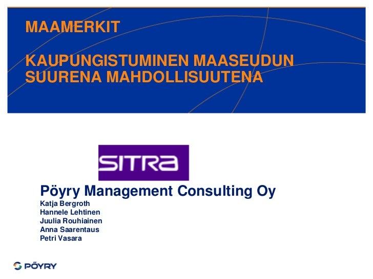MAAMERKITKAUPUNGISTUMINEN MAASEUDUNSUURENA MAHDOLLISUUTENA Pöyry Management Consulting Oy Katja Bergroth Hannele Lehtinen ...