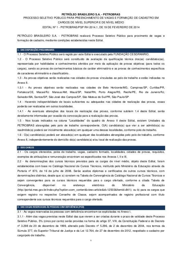 1 PETRÓLEO BRASILEIRO S.A. - PETROBRAS PROCESSO SELETIVO PÚBLICO PARA PREENCHIMENTO DE VAGAS E FORMAÇÃO DE CADASTRO EM CAR...