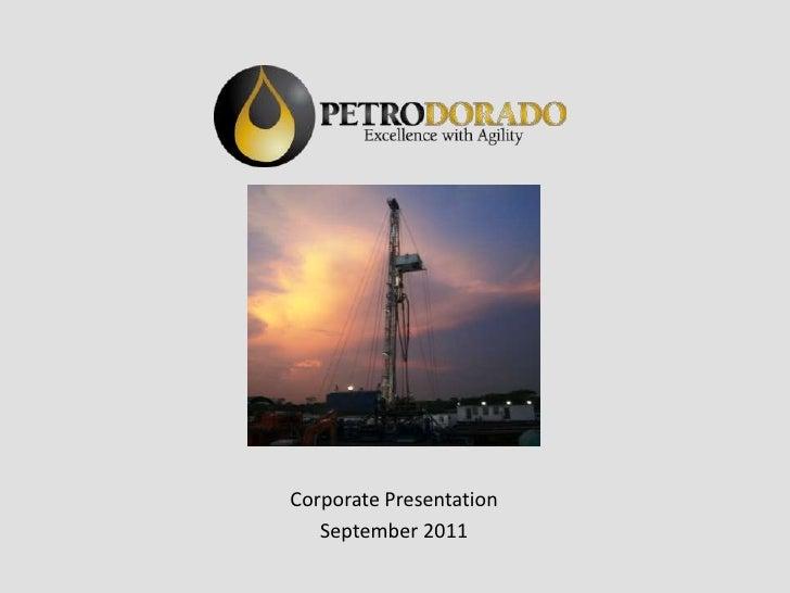 Petrodorado Corporate Presentation Sep'11