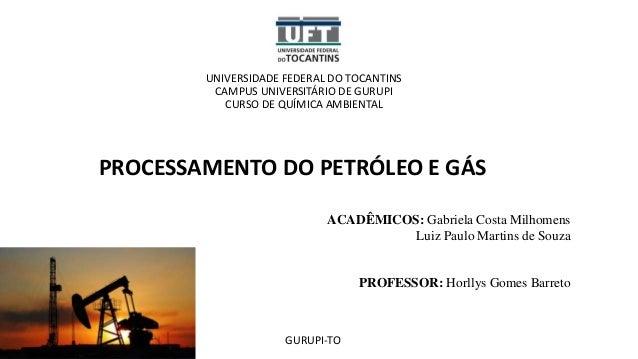 UNIVERSIDADE FEDERAL DO TOCANTINS CAMPUS UNIVERSITÁRIO DE GURUPI CURSO DE QUÍMICA AMBIENTAL ACADÊMICOS: Gabriela Costa Mil...
