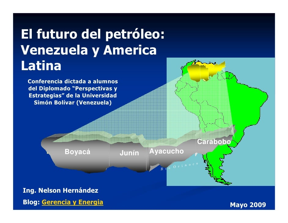 """El futuro del petróleo: Venezuela y America Latina  Conferencia dictada a alumnos  del Diplomado """"Perspectivas y  Estrateg..."""