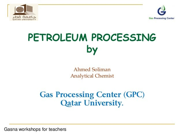 PETROLEUM PROCESSING                   by                                Ahmed Soliman                               Analy...