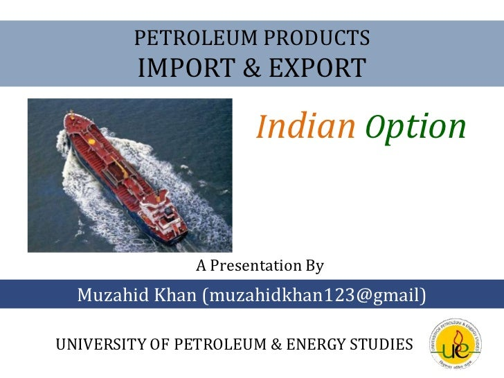 Petroleum products import export indian option