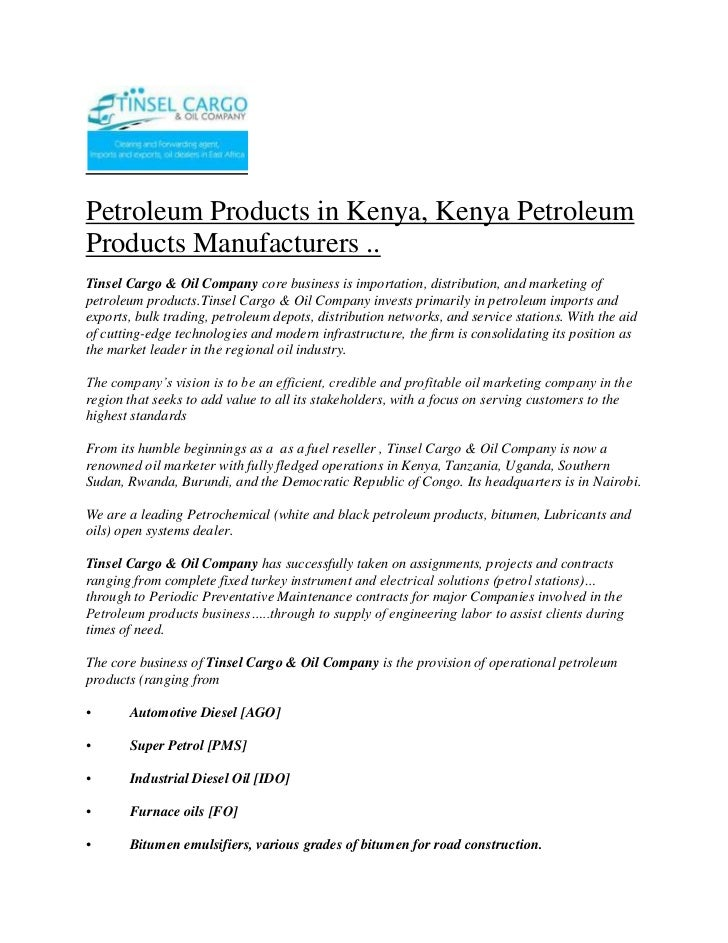 Petroleum Products in Kenya, Kenya Petroleum Products Manufacturers ..<br />Tinsel Cargo & Oil Company core business is im...
