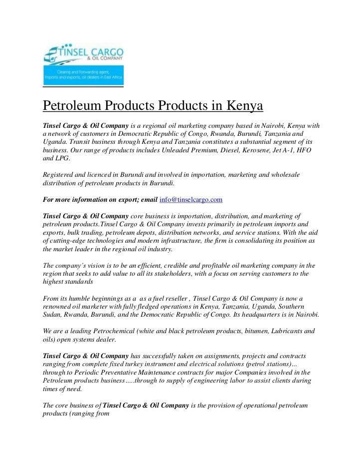 Petroleum Products Products in Kenya<br />Tinsel Cargo & Oil Company is a regional oil marketing company based in Nairobi,...
