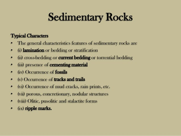 the general characteristics of sedimentary rock Sedimentary rock formation models 57 a explore the processes that led to the formation of sedimentary rock and fossil fuels.