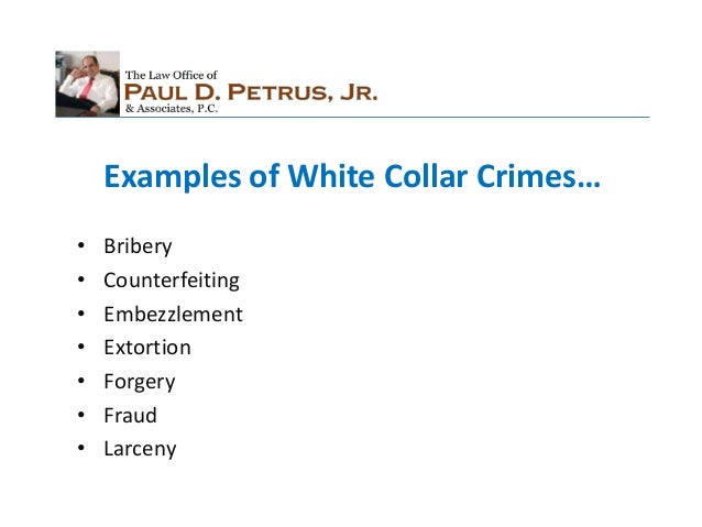 the significance of the white collar crimes Managing the risks of white-collar crime question deloitte point of view what do  we mean by white-collar crime from fraud to electronic crime including.