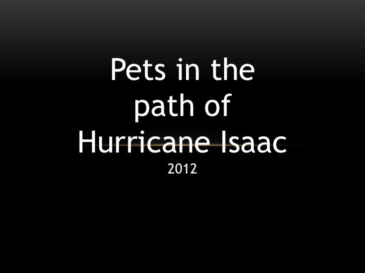 Pets in the    path ofHurricane Isaac      2012