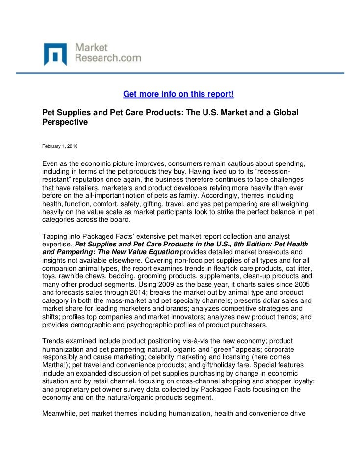 Get more info on this report!Pet Supplies and Pet Care Products: The U.S. Market and a GlobalPerspectiveFebruary 1, 2010Ev...