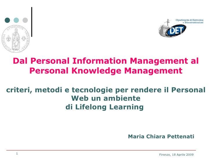 Dal Personal Information Management al Personal Knowledge Management criteri, metodi e tecnologie per rendere il Personal ...