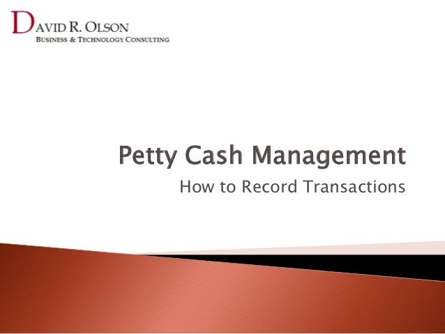 Petty Cash Management    How to Record Transactions