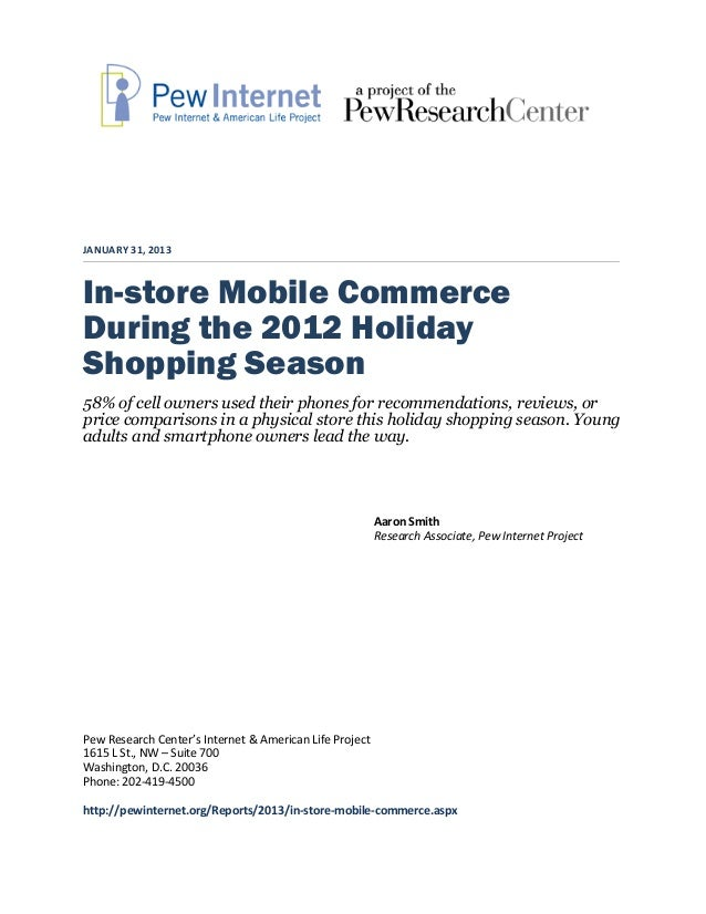 JANUARY 31, 2013In-store Mobile CommerceDuring the 2012 HolidayShopping Season58% of cell owners used their phones for rec...