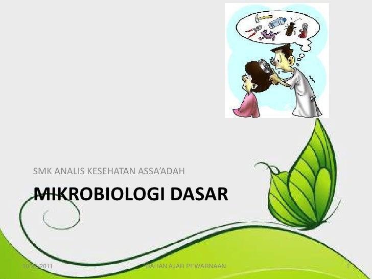 SMK ANALIS KESEHATAN ASSA'ADAH   MIKROBIOLOGI DASAR10/25/2011               BAHAN AJAR PEWARNAAN   1