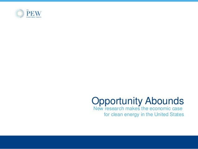 Opportunity Abounds New research makes the economic case for clean energy in the United States