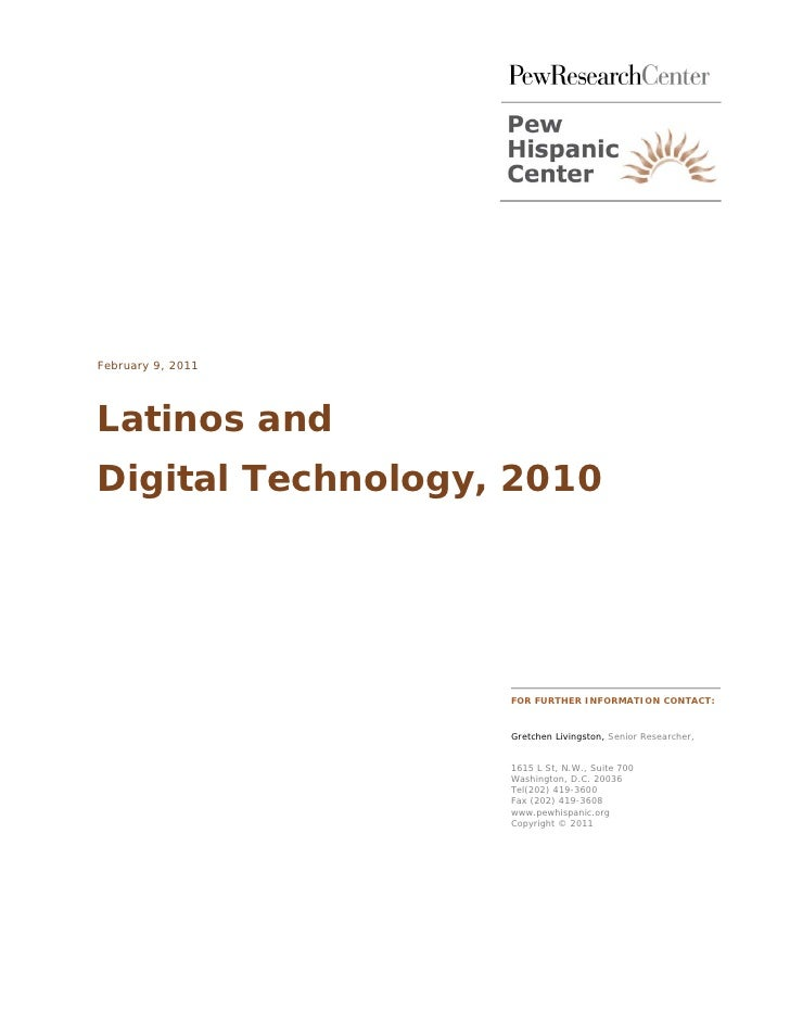 February 9, 2011Latinos andDigital Technology, 2010                   FOR FURTHER INFORMATION CONTACT:                   G...