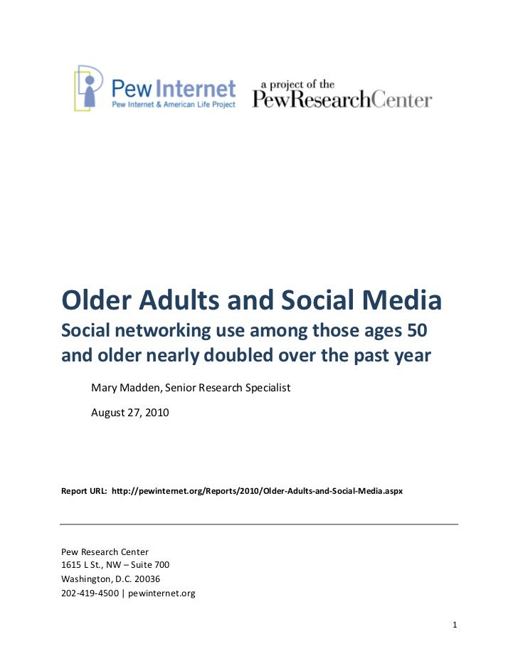 Older Adults and Social MediaSocial networking use among those ages 50and older nearly doubled over the past year       Ma...