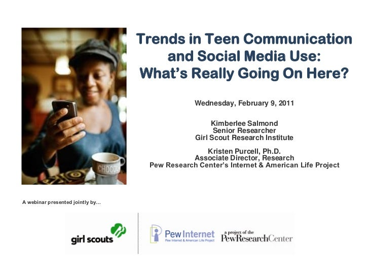 Trends in Teen Communication                                      and Social Media Use: