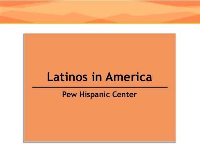 Pew national demographics of latinos