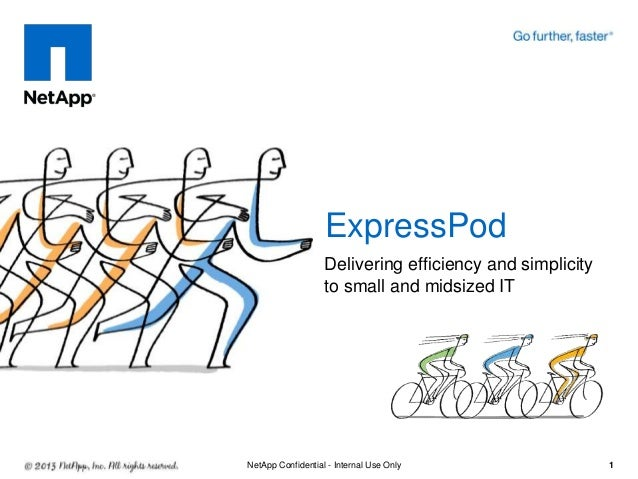 ExpressPod                   Delivering efficiency and simplicity                   to small and midsized ITNetApp Confide...