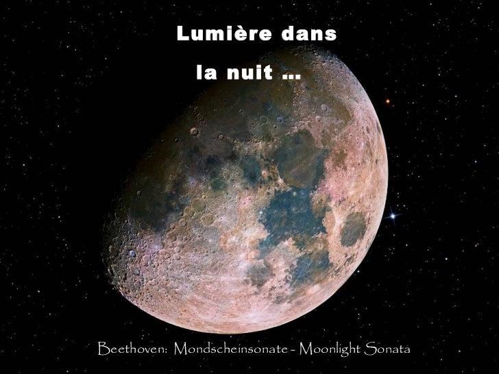 Lumière dans la nuit … Beethoven:  Mondscheinsonate -  Moonlight Sonata