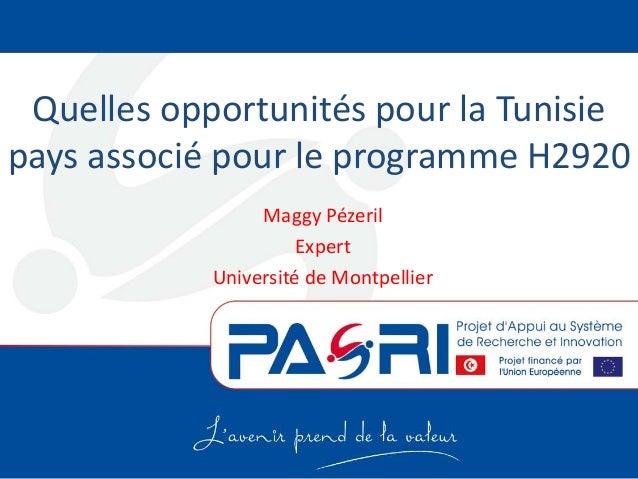 Quelles opportunités pour la Tunisie pays associé pour le programme H2920 Maggy Pézeril Expert Université de Montpellier