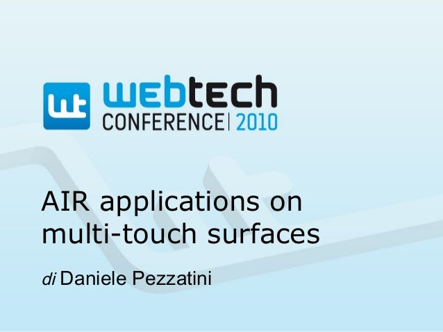 AIR applications on multi-touch surfaces di Daniele Pezzatini