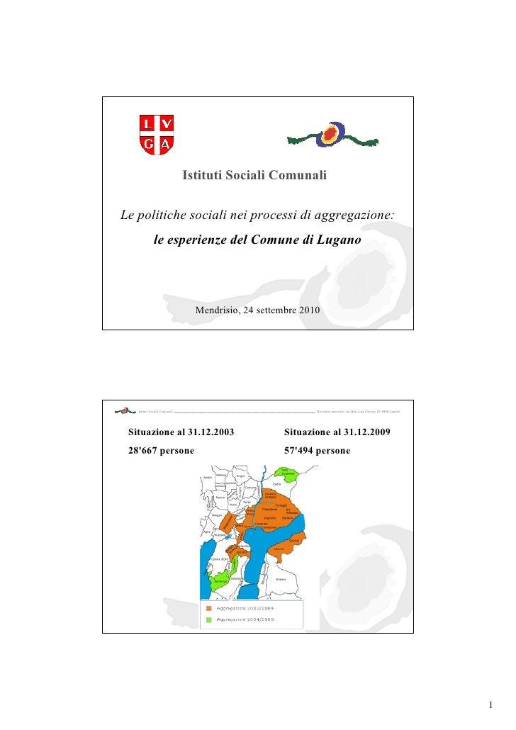 Istituti Sociali Comunali                                Direzione generale: via Marco da Carona 10, 6900 Lugano          ...