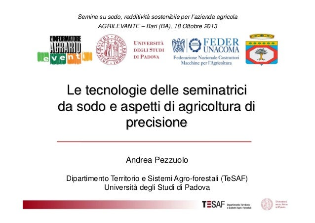 Semina su sodo, redditività sostenibile per l'azienda agricola AGRILEVANTE – Bari (BA), 18 Ottobre 2013  Le tecnologie del...