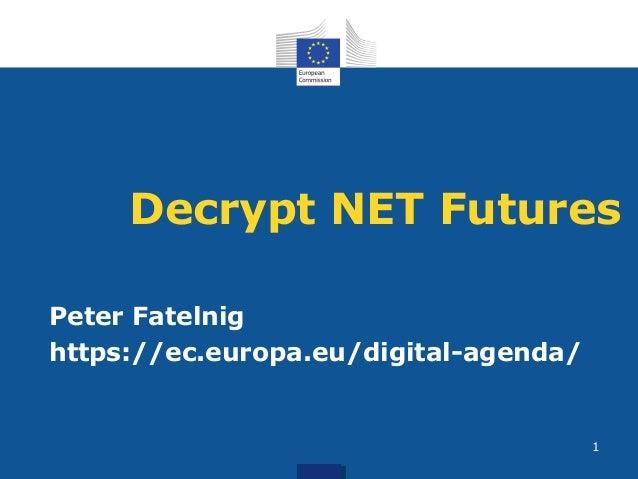 Decrypt NET FuturesPeter Fatelnighttps://ec.europa.eu/digital-agenda/1