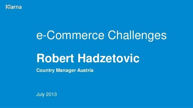 20130711 - Praxisforum: Herausforderungen im E-Commerce, wie steigert man Umsatz und Profit? - Klarna Austria - Robert Hadzetovic