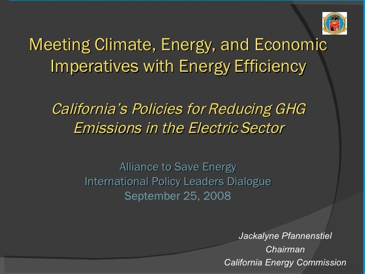Meeting Climate, Energy, and Economic Imperatives with Energy Efficiency California's Policies for Reducing GHG Emissions ...