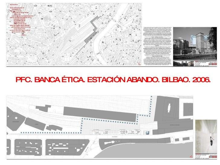 PFC. BANCA ÉTICA. ESTACIÓN ABANDO. BILBAO. 2006.