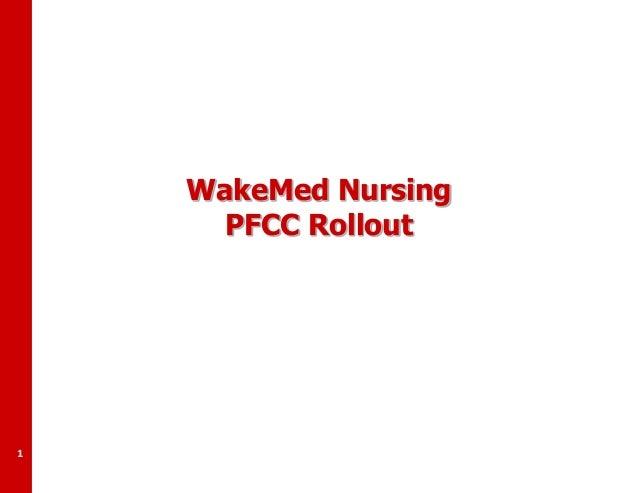 WakeMed Nursing PFCC Rollout  1