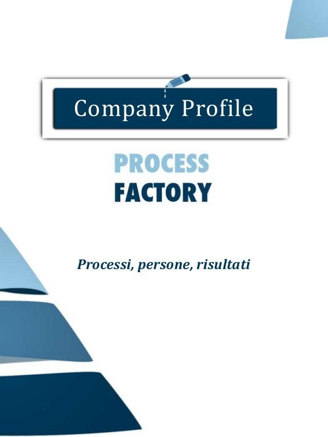 Company ProfileProcessi, persone, risultati