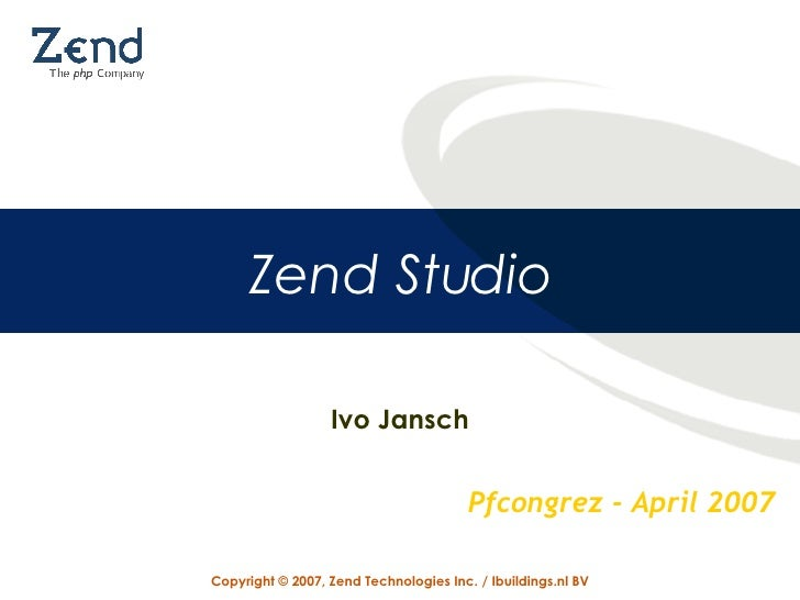 PfCongrez 2007 Zend Studio Overview