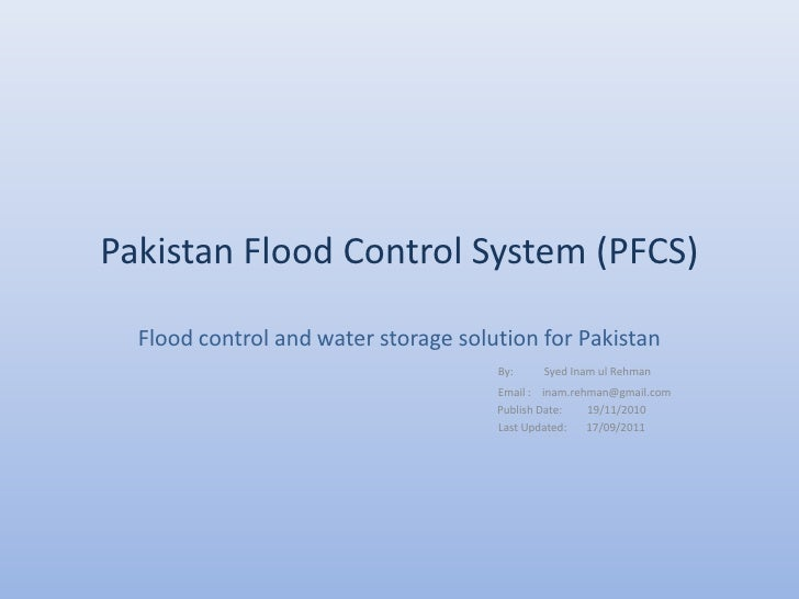 Pakistan Flood Control System (PFCS)  Flood control and water storage solution for Pakistan                               ...