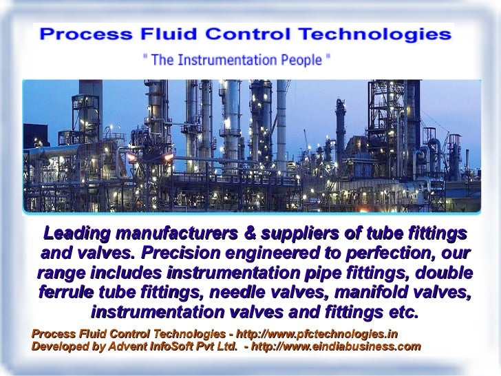 Leading manufacturers & suppliers of tube fittingsand valves. Precision engineered to perfection, ourrange includes instru...